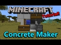 [Tutorial] Minecraft Compact Concrete Maker (1.12 Ready)