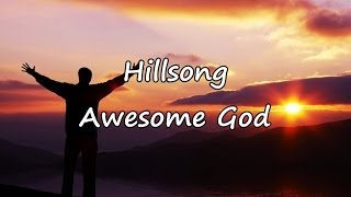 Hillsong - Awesome God [with lyrics]