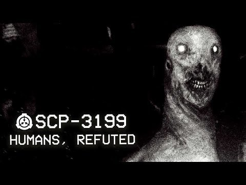 SCP-3199 - Humans, Refuted : Object Class - Keter : Predatory SCP