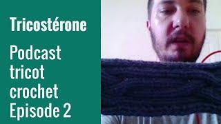 Podcast tricot épisode 2