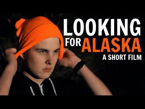 Looking For Alaska: A Short Film