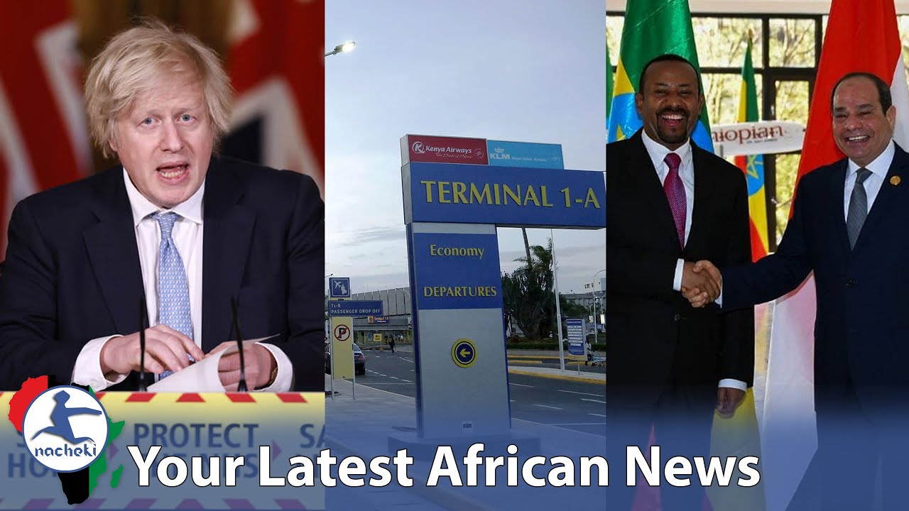 UK Refuse Africa's Vaccinated, Kenya isn't Being Invaded by Asians, Ethiopia to Close Egyp