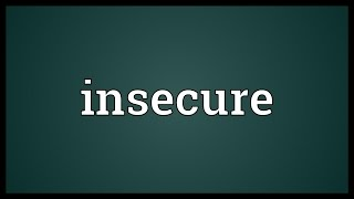 Insecure Meaning