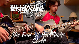 Killswitch Engage ~ The End of Heartache ~ Acoustic Cover