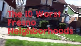 These Are The 10 WORST Fresno Neighborhoods To Live YouTube Videos