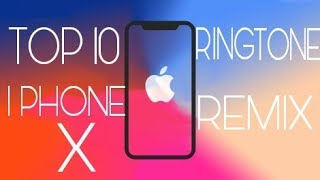 Top 10 iphone x ringtone remix || the ...