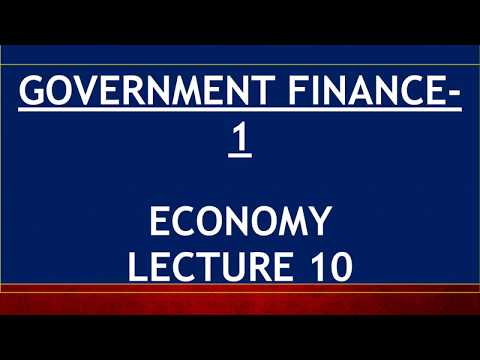 Economy for UPSC - Lecture 10 - Government Finance 1 - Budget, Expenditure, Deficits, FRBM