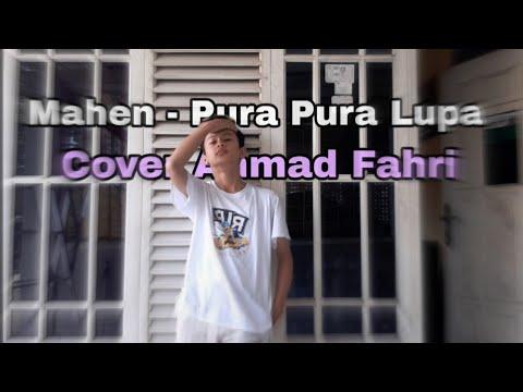 mahen---pura-pura-lupa-cover-by-ahmad-fahri.m