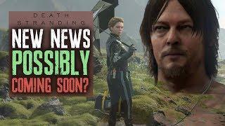 Death Stranding - Kojima Teasing/Hinting NEW NEWS, Coming SOON?