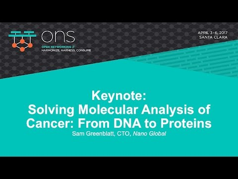 Keynote: Solving Molecular Analysis of Cancer: From DNA to Proteins - Sam Greenblatt