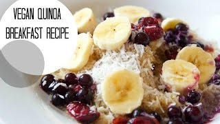 Easy Vegan Breakfast: Cinnamon Vanilla Quinoa Porridge W/ Fruit