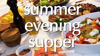 Dinner Party Tonight: Summer Evening Supper