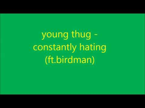 young thug - constantly hating lyrics [NEW HD Song Lyrics]