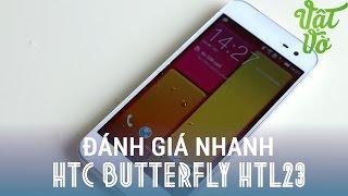 Vật Vờ  Trên tay đánh giá nhanh HTC Butterfly Htl23: giá tầm trung, chống nước
