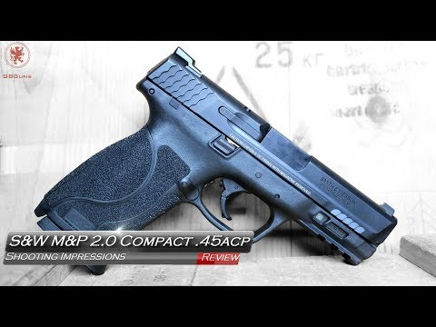 S&W M&P 2.0 Compact 45 Shooting Impressions
