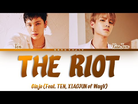[With Official Audio] GINJO The Riot (Feat. TEN, XIAOJUN Of WayV) Lyrics/가사 [Han Rom Eng]