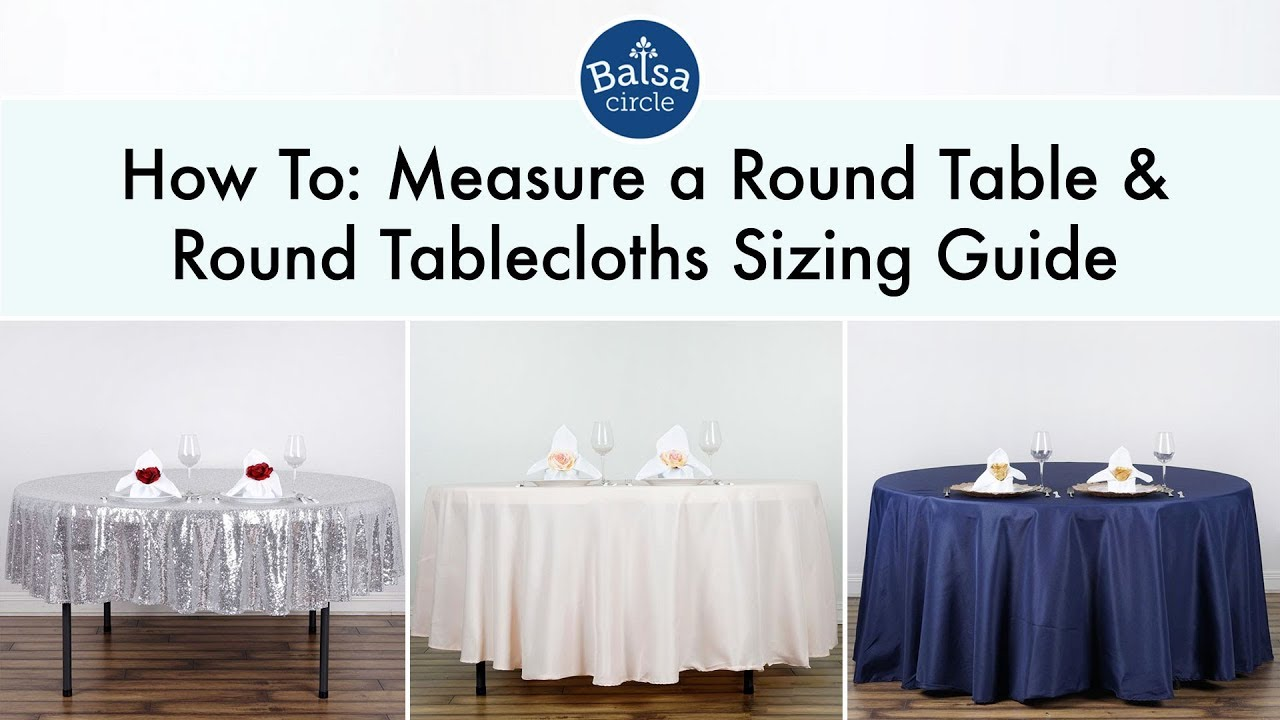 Round Table With Tablecloth.Round Tablecloths Sizing Guide Balsacircle Com
