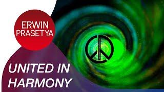 Download Lagu Erwin Prasetya - Be United in Harmony   Official Lyric Video