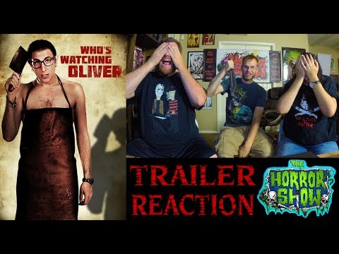 """""""Who's Watching Oliver"""" 2017 Horror Movie Trailer Reaction - The Horror Show"""