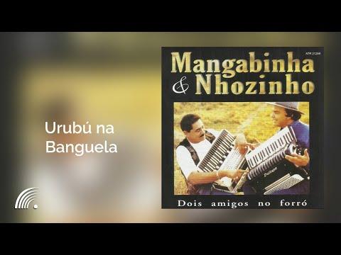 Mangabinha & Nhozinho  - Urubú na Banguela- Dois Amigos no Forró - Oficial