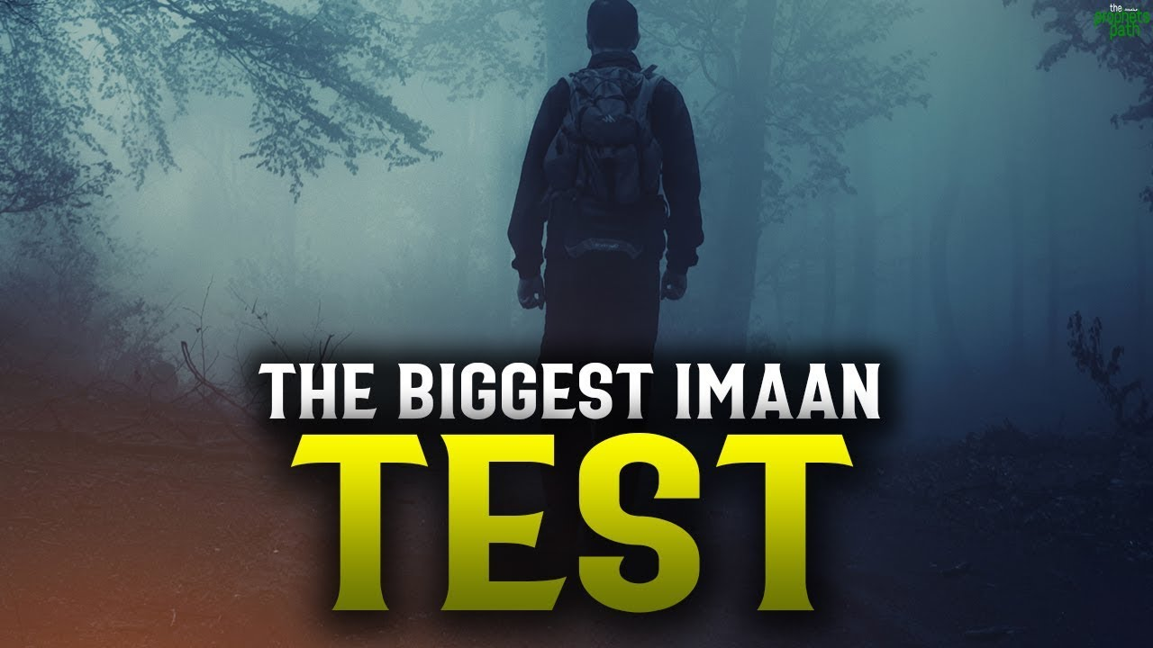 EVERY BELIEVER FACES THIS IMAAN TEST