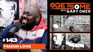 Faizon Love |  #GetSome Ep. 143 with Gary Owen