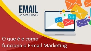 O que é o E-mail Marketing e Como funciona - Parte 1