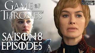Game of Thrones Saison 8 Épisode 5 : Avis & Analyse