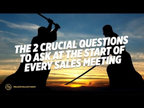 The 2 Crucial Questions To Ask At The Start Of Every Sales Meeting