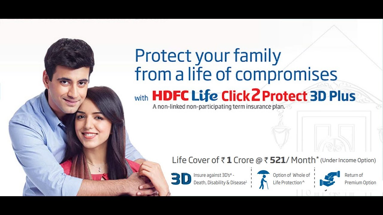 HDFC Life Click 2 Protect 3D Plus: A Term Insurance Plan