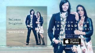 "BALSAMO DEIGHTON ""50 Foot Jesus"" from the upcoming album ""Unfolding"""