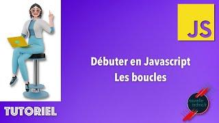 Miniature catégorie - 6 - Débuter en Javascript - Les boucles