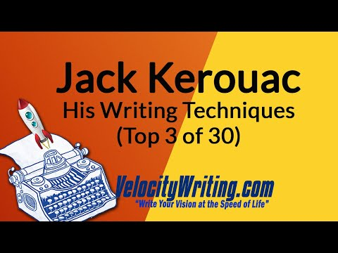 Jack Kerouac - His Writing Techniques - Top 3 of 30
