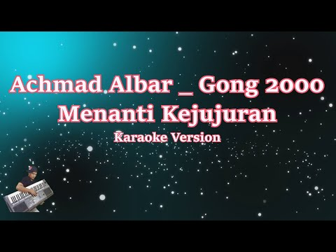 achmad albar Gong 2000- Menanti Kejujuran (Karaoke Lirik Tanpa Vocal)