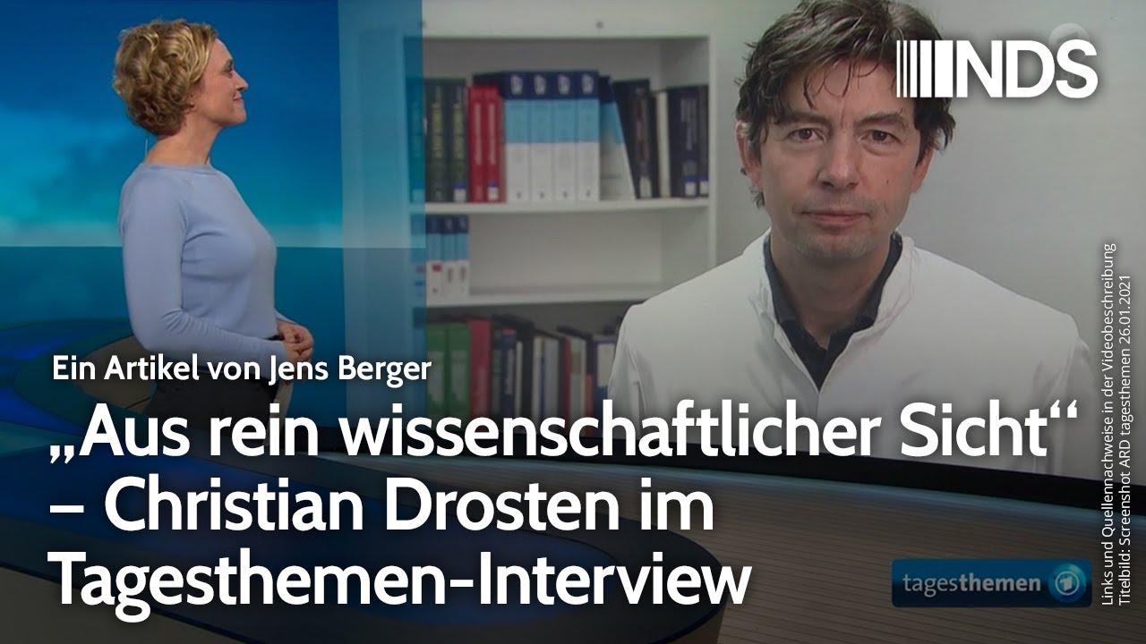 """""""Aus rein wissenschaftlicher Sicht"""" – Christian Drosten im Tagesthemen-Interview; J. Berger 27.01.21"""