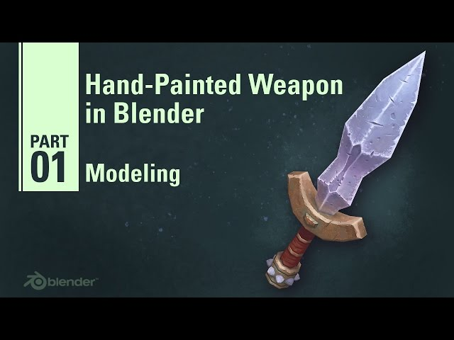 Modeling - Hand Painted Weapon in Blender 1/9