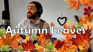 Autumn Leaves (cover) - Sam Austin