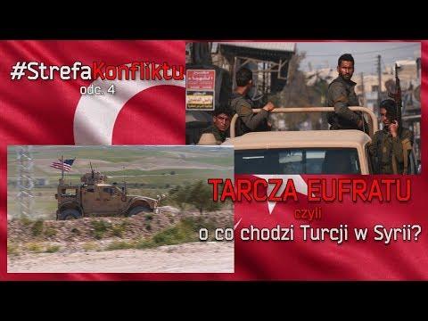 #StrefaKonfliktu odc. 4 . TARCZA EUFRATU czyli o co chodzi Turcji w Syrii?