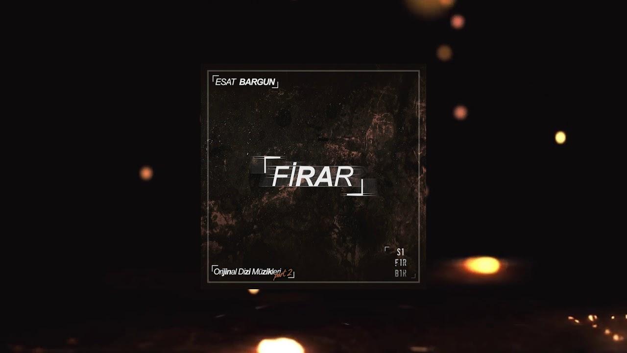 Esat Bargun - Firar (Sıfır Bir Soundtrack Part 2)