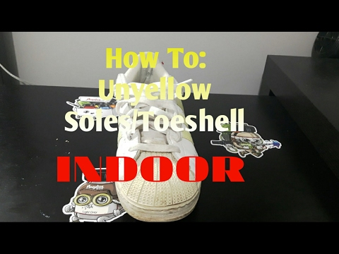 How to Unyellow Soles/Toeshell Indoor