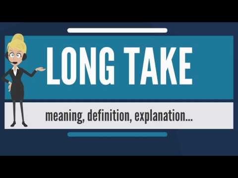 What is LONG TAKE? What does LONG TAKE mean? LONG TAKE meaning, definition & explanation