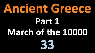 Ancient Greek History - Part 1 March of the 10000 - 33