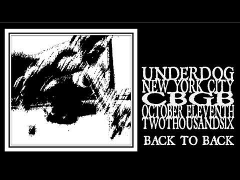 Underdog - Back To Back (CBGB 2006)