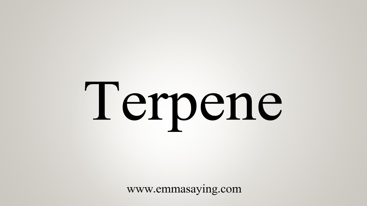 How To Pronounce Terpenes