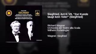 """Siegfried, Act II: VII. """"Zur Kunde taugt kein Toter"""" (Siegfried)"""