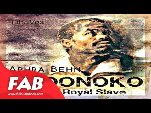 Oroonoko, or The Royal Slave Full Audiobook by Aphra BEHN by General Fiction