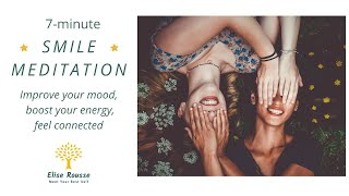 7-minute SMILE Meditation - Improve your MOOD I Boost your ENERGY I Feel CONNECTED