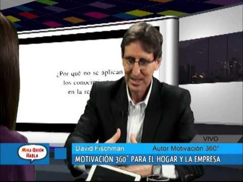 Mira Quién Habla - NOV 10 - Parte 4/7 - FISCHMAN: MOTIVACIÓN 360° PARA EL HOGAR Y LA EMPRESA