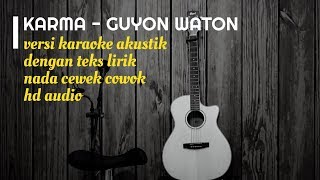 KARMA Guyon Waton - Karaoke Gitar Akustik - No Vocal Nada Cewek Cowok - Teks Lirik