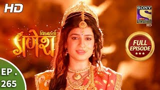 Vighnaharta Ganesh - Ep 265 - Full Episode - 27th August, 2018